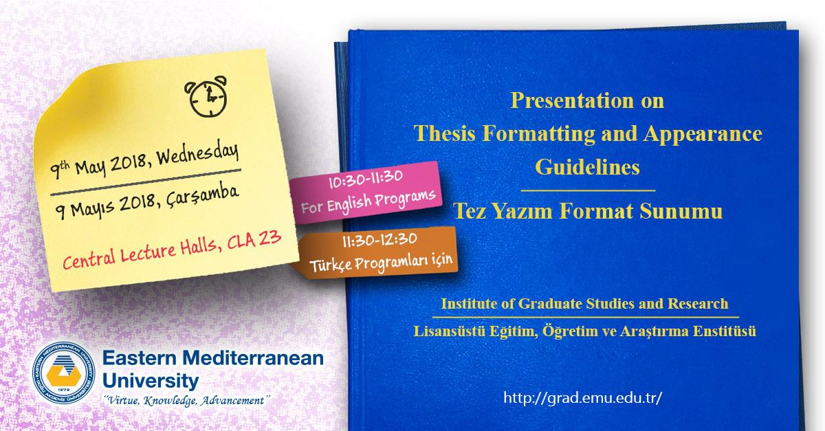 Thesis Formatting and Appearance Guidelines Presentation - 09 May 2018 Wednesday